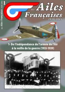 AF n°1: De l'indépendance de l'armée de l'Air à la veille de la guerre (1933-1939)