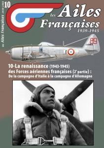 AF n°10 La renaissance des Forces aériennes françaises 1943-1945, de la campagne d'Italie à la campagne d'Allemagne