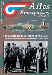 AF n°7 Les aviateurs de la France libre, de la dissidence aux FAFL