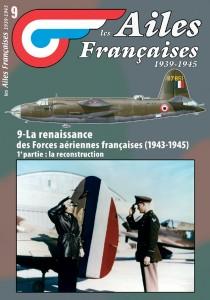 AF n°9 La renaissance des Forces aériennes françaises 1943-1945, la reconstruction