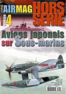 Hors-série Air Mag n°4: Les avions japonais sur sous-marins
