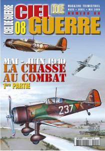 Ciel de Guerre n°8: mai-juin 1940 La chasse au combat