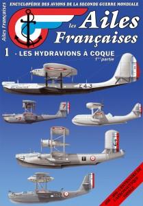 Les Ailes Françaises, l'Encyclopédie des avions de la Seconde Guerre Mondiale n°1