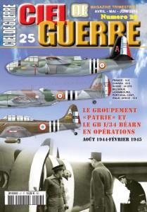 CIEL DE GUERRE n°25 : Le Groupement «Patrie» et le GB I/31 Béarn en opérations