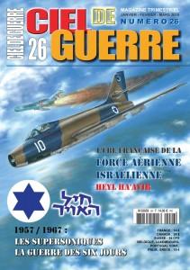 CIEL DE GUERRE n°26 : La force aérienne d'Israël 1957/1967 De Suez à la Guerre de Six Jours : l'ère française