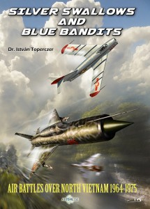 SILVER SWALLOWS AND BLUE BANDITS / AIR BATTLES OVER NORTH VIETNAM 1964-1975, DISPONIBLE !